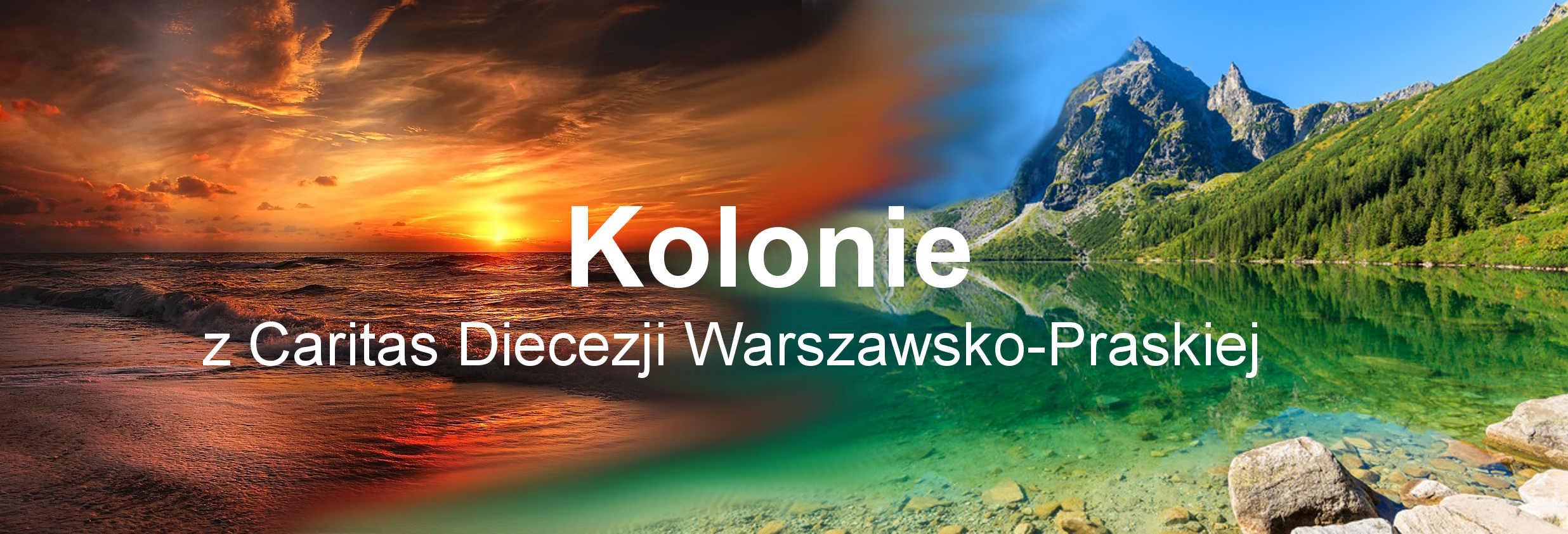 kolonie z CDWP 2018 - Kolonie organizowane przez Caritas Diecezji Warszawsko - Praskiej